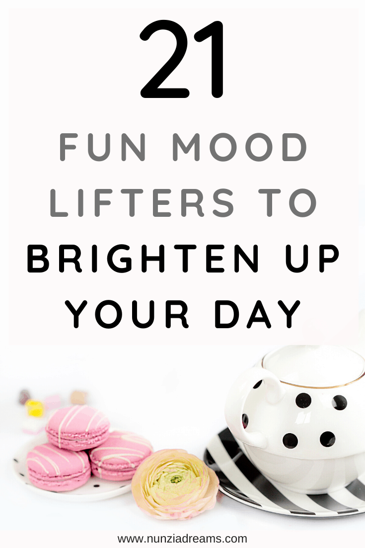 Pin -- 21 Mood Lifters to Brighten Up Your Day