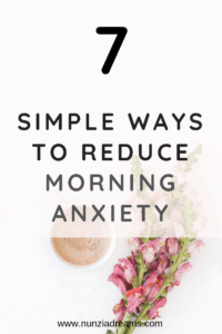 Pin -- 7 Simple Ways to Reduce Morning Anxiety