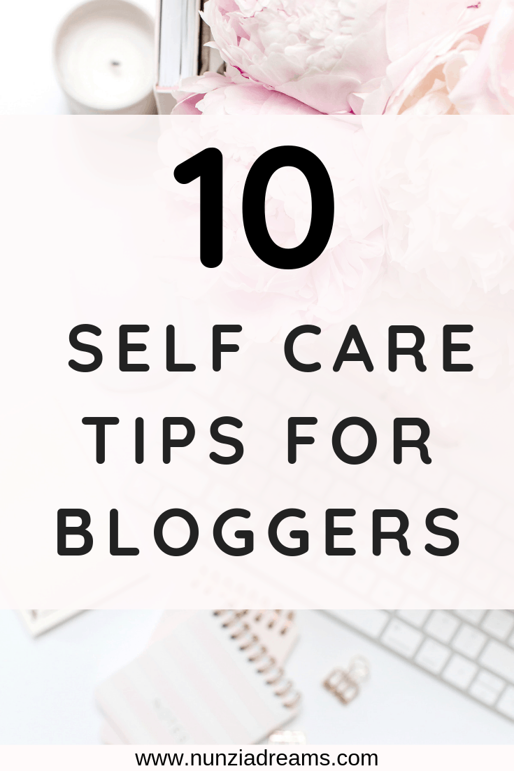 Pin -- 10 Helpful Self Care Tips for Bloggers