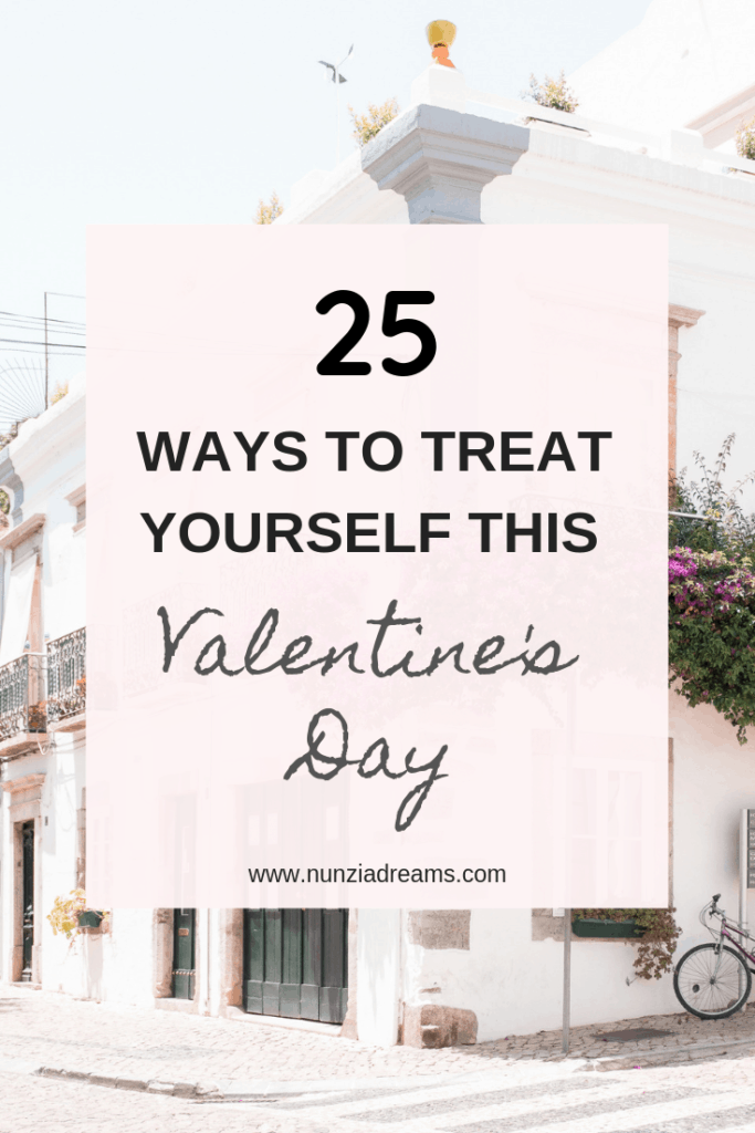 Pin--25 Ways to Treat Yourself This Valentine's Day!