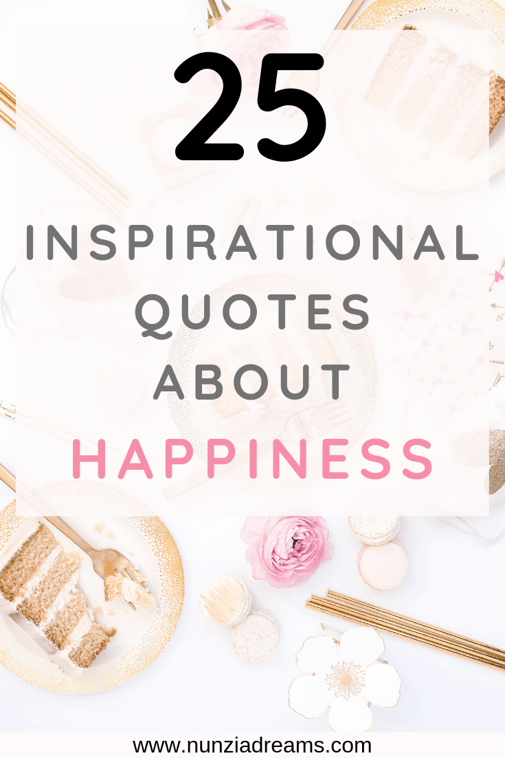 Pin -- 25 Inspirational Quotes About Happiness