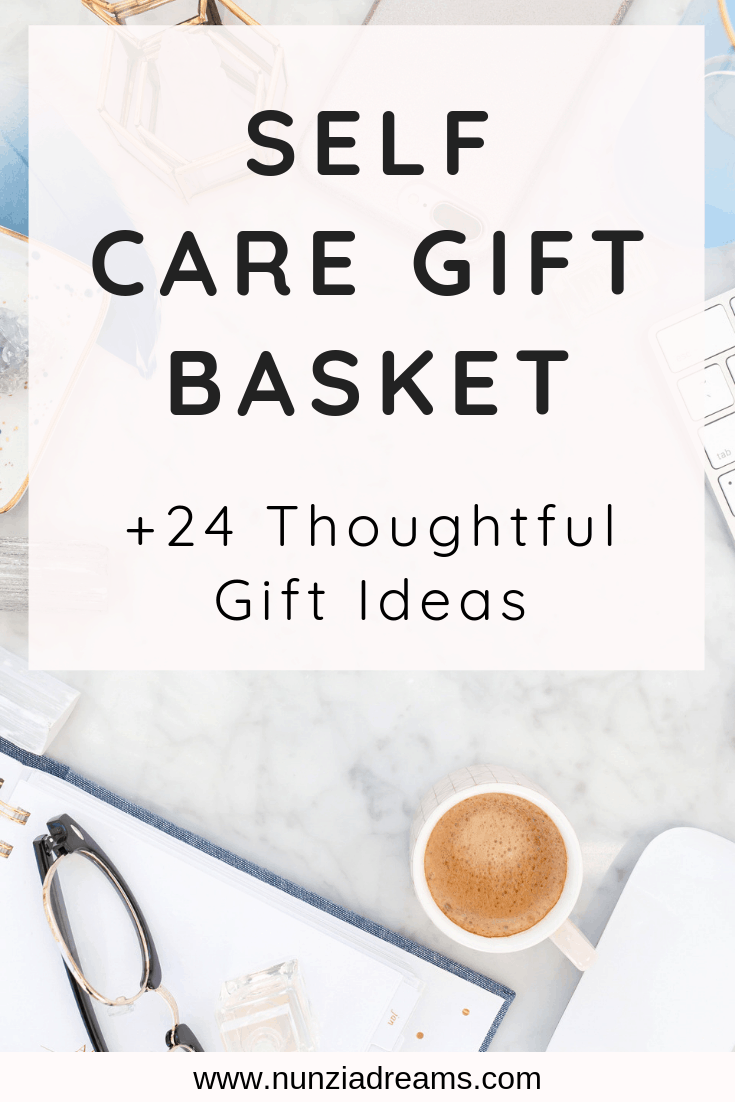 Pin -- DIY Self Care Gift Basket + 24 Thoughtful Gift Ideas