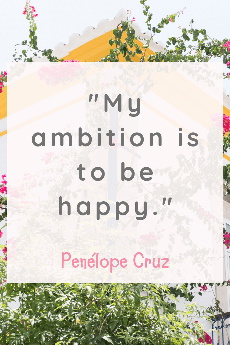 Penélope Cruz Inspirational Quotes about Happiness