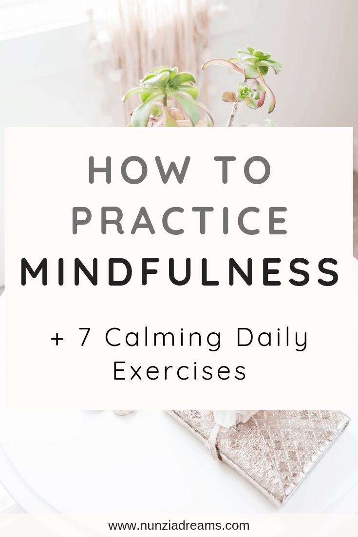 Pin -- How to Practice Mindfulness + 7 Calming Daily Exercises