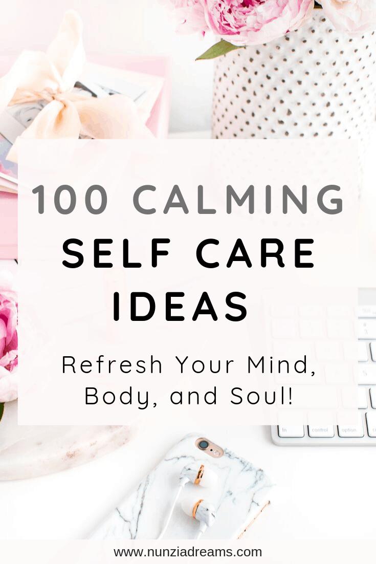 100 Calming Self Care Ideas