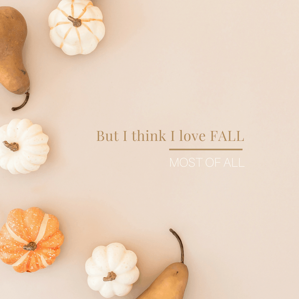 "30 Days of Gratitude: ""But I think I love fall most of all!"""