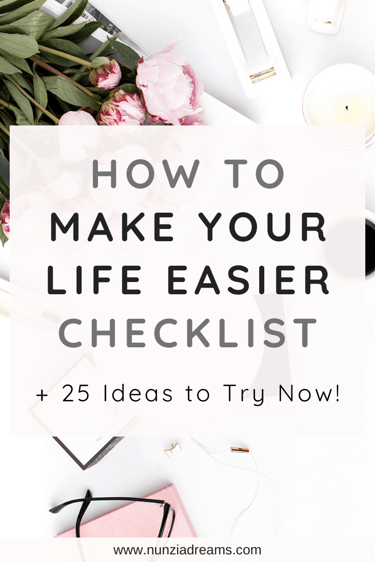 How to Make Your Life Easier Checklist + 25 Ideas to Try Now