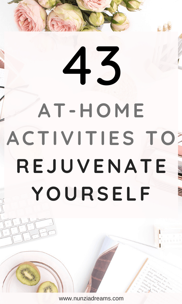 43 Soothing At-Home Activities to Rejuvenate Yourself - Pin
