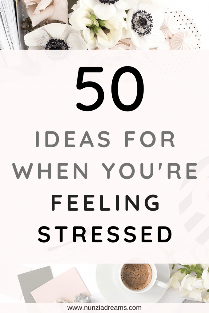 50 Self-Soothing Ideas for When You're Stressed